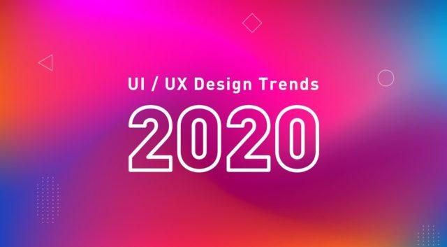 8 UX/UI 2020 Design Trends